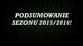 Podsumowanie Sezonu 2015/16.