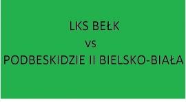 Sobota 16:00 - LKS Bełk vs Podbeskidzie II Bielsko-Biała