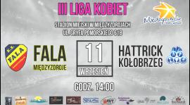 III Liga Kobiet: Fala Międzyzdroje - HATTRICK Kołobrzeg
