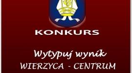 """KONKURS """"WYTYPUJ WYNIK SPOTKANIA WIERZYCA-CENTRUM"""""""