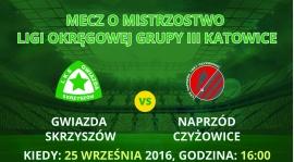 Zapowiedź meczu 7. kolejki Gwiazda Skrzyszów - Naprzód Czyżowice