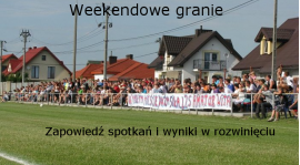 Grają drużyny Amatora Maszewo 08-10 kwiecień