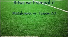 Tanew wygrywa w Bitwie na stadionie Miejskim we Frampolu. Metalowiec vs. Tanew 2:3 (2:2)