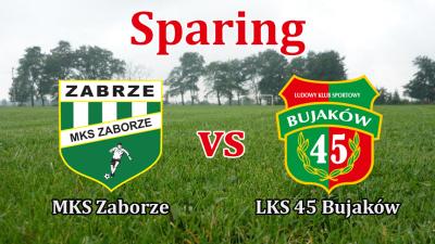 Sparing: MKS Zaborze - LKS 45 Bujaków