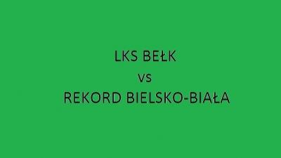 Środa 17:30 - LKS Bełk vs Rekord Bielsko-Biała