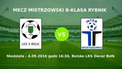 Zapowiedź meczu LKS II Decor Bełk - Inter Krostoszowice