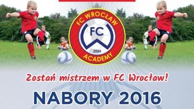 Zostań Mistrzem w FC Wrocław! NABORY 2016