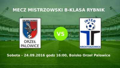 Zapowiedź meczu Orzeł Palowice - Inter Krostoszowice
