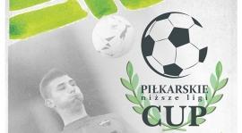 """Terminarz II edycji turnieju """"Piłkarskie Niższe Ligi Cup"""" - 2017"""
