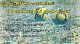 Zwycięstwo w sparingu! FC Płochocin 3 -2 KS OŻAROWIANKA II