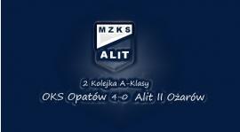2. Kolejka A-Klasy OKS Opatów 4 -0 Alit II Ożarów