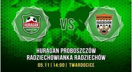 Huragan Proboszczów - Radziechowianka Radziechów