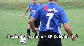 Trzcianka Trzciana - KP Zabajka 1-0