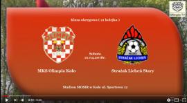 SENIORZY: MKS Olimpia Koło - Strażak Licheń Stary 21.04.2018 [VIDEO]