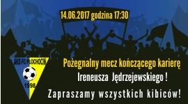 Pożegnalny mecz Ireneusza Jędrzejewskiego FCPvs Sokół Budki Piaseckie