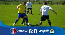 Żuraw 6 - 0 Wojak ! ! !