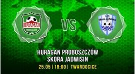 Huragan Proboszczów - Skora Jadwisin