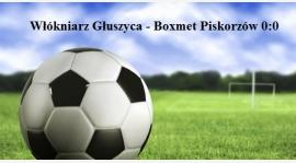 Włókniarz Głuszyca- Boxmet Piskorzów 0:0