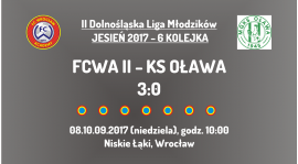 II DLM: 6 kolejka -  FCWA II - KS Oława (08.10.2017)