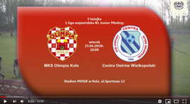 ROCZNIK 2002/2003: MKS Olimpia Koło - Centra Ostrów Wielkopolski 23.04.2019 [VIDEO]