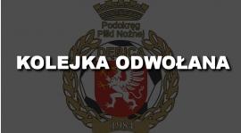 Pierwsza Kolejka Odwołana!!!