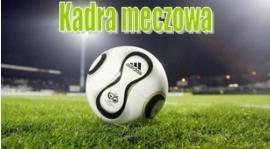 Kadra na mecz z Żyrzynem - 6.05.