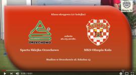 SENIORZY: SPARTA SKLEJKA ORZECHOWO - MKS Olimpia Koło 26.05.2018 [VIDEO]