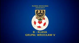 TABELA WICELIDERÓW DZIEWIĘCIU GRUP WROCŁAWSKIEJ B-KLASY - 27.03.2017