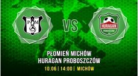 Płomień Michów vs. Huragan Proboszczów