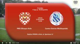 SENIORZY: MKS Olimpia Koło - Centra Ostrów Wielkopolski 15.09.2018 [VIDEO]