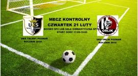Czwartek 21 luty rocznik 2010 zagra sparing z Orlikiem Poznań