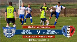 Powalczyć o pełną pulę: Start Mirocin - Żuraw