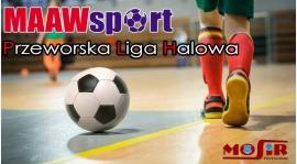 STARTUJE MAAW SPORT PRZEWORSKA LIGA HALOWA !