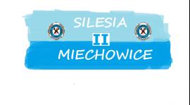 15 KOLEJKA - SILESIA II MIECHOWICE - UNIA STRZYBNICA