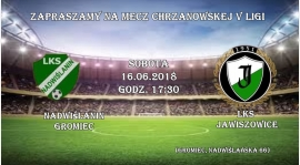 Zapraszamy wszystkich  kibiców LKS JAWISZOWICE na ostatni mecz w V lidze 16 06 18 godz 17:30 do Gromca !!!