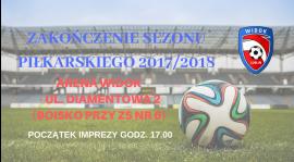 Zakończenie sezonu 2017/2018 - 15 czerwca!