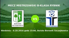 Zapowiedź meczu Borowik Szczejkowice - Inter Krostoszowice