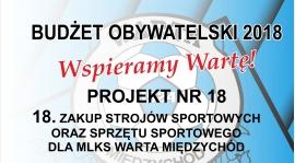 Budżet Obywatelski PROJEKT nr 18 - Wspieramy WARTĘ MIĘDZYCHÓD !!!