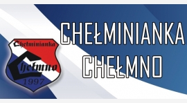 Z Chełminianką zagramy w sobotę 6 czerwca