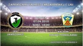 Zmiana terminu meczu LKS Jawiszowice-Halniak Maków Podhalański 07.04.18   SOBOTA !!!    godz 16:00.Zapraszamy.