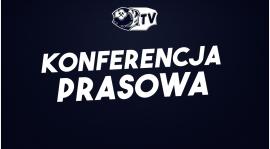 Konferencja prasowa: Górnik Konin - Wda Świecie