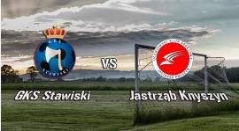 GKS Stawiski - Jastrząb Knyszyn