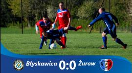 Błyskawica 0-0 Żuraw !