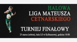 Finał Ligi o Puchar Mateusza Cetnarskiego