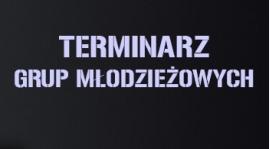 TERMINARZ GRUP MŁODZIEŻOWYCH!