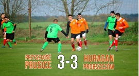 Przyszłość Prusice 3-3 Huragan Proboszczów