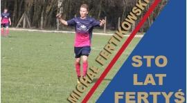 Michał Fertikowski kończy 23 lata