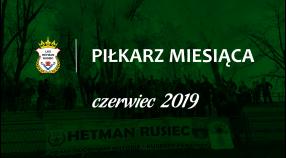 Piłkarz miesiąca - czerwiec 2019