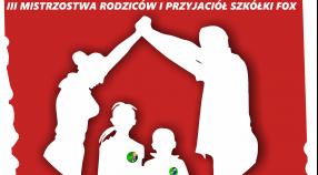 Mistrzostwa rodziców i przyjaciół Szkółki FOX !!!