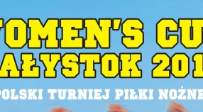 W najbliższy weekend odbędzie sie Women's Cup Białystok 2016